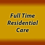 Full Time Residential Care